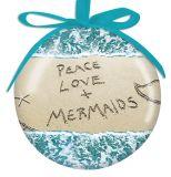 Ball Ornament - Peace Love & Mermaids