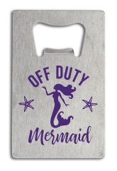 Credit Card Bottle Opener - Off Duty Mermaid