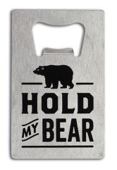 Credit Card Bottle Opener - Hold My Bear