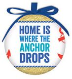Ball Ornament - Home is Where the Anchor Drops