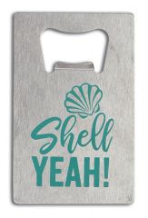 Credit Card Bottle Opener - Shell Yeah