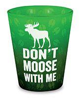 Velvet Shot Glass - Don't Moose With Me